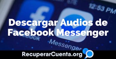 Cómo descargar audios de Facebook Messenger